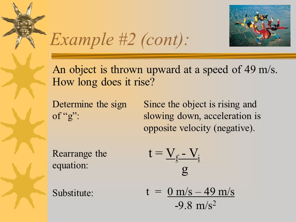 Example #2: An object is thrown upward at a speed of 49 m/s.
