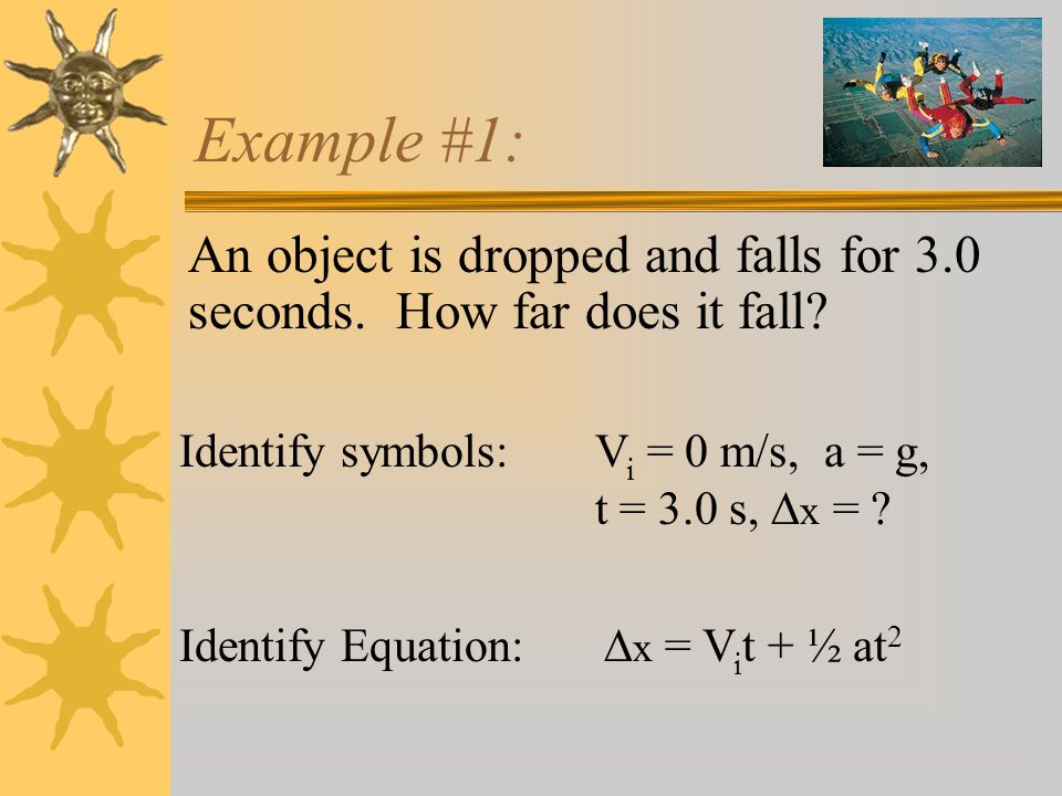 Example #1: An object is dropped and falls for 3.0 seconds.