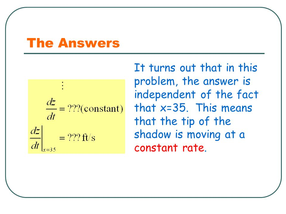The Answers It turns out that in this problem, the answer is independent of the fact that x=35.