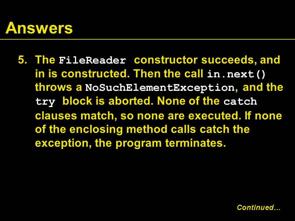 Answers 5.The FileReader constructor succeeds, and in is constructed.