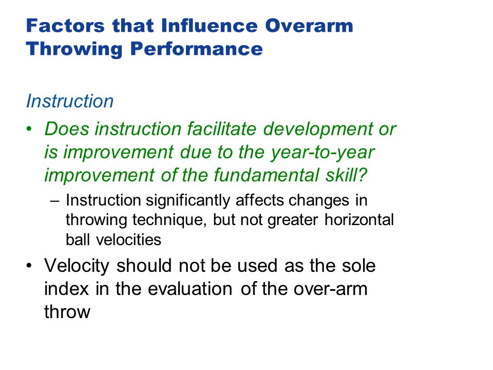 Factors that Influence Overarm Throwing Performance Instruction Does instruction facilitate development or is improvement due to the year-to-year impr