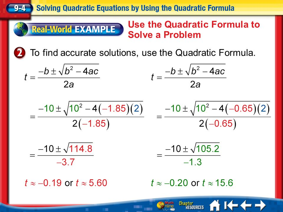 Lesson 4 Ex2 To find accurate solutions, use the Quadratic Formula.