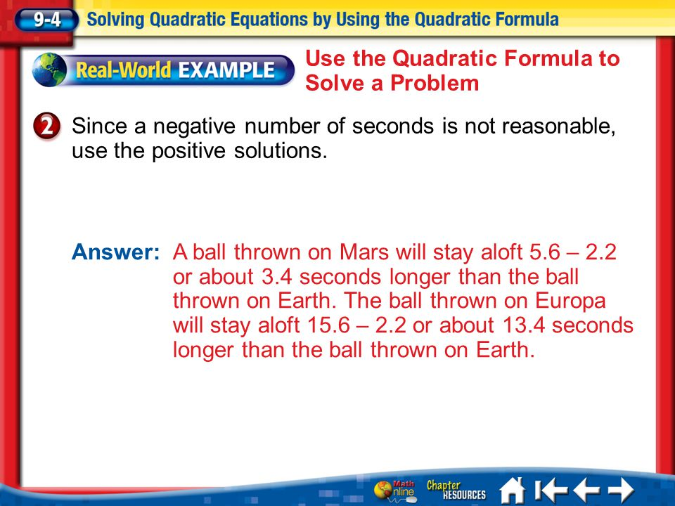 Lesson 4 Ex2 Since a negative number of seconds is not reasonable, use the positive solutions.