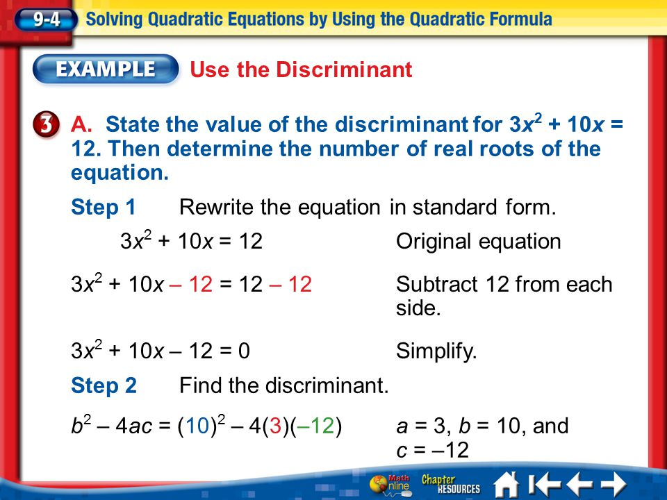 Lesson 4 Ex3 Use the Discriminant A. State the value of the discriminant for 3x 2 + 10x = 12.