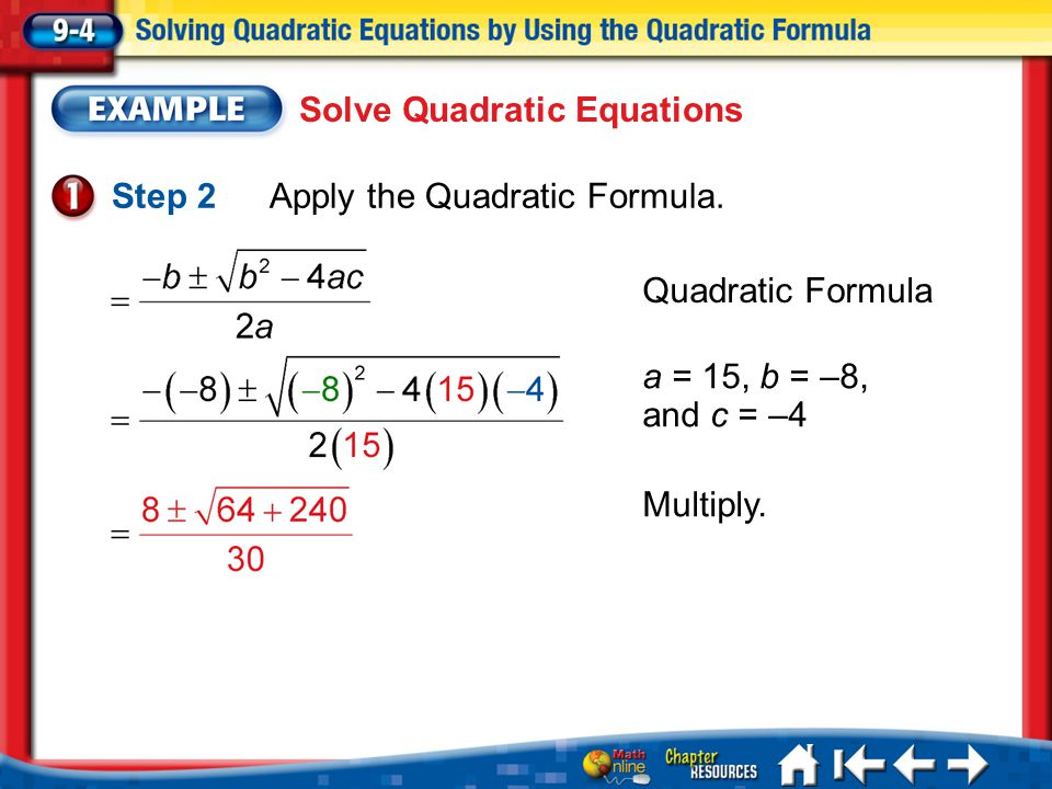 Lesson 4 Ex1 Solve Quadratic Equations Step 2 Apply the Quadratic Formula.