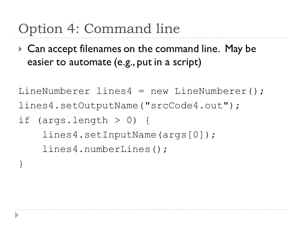 Option 4: Command line  Can accept filenames on the command line.