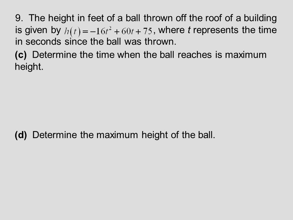 (c) Determine the time when the ball reaches is maximum height.