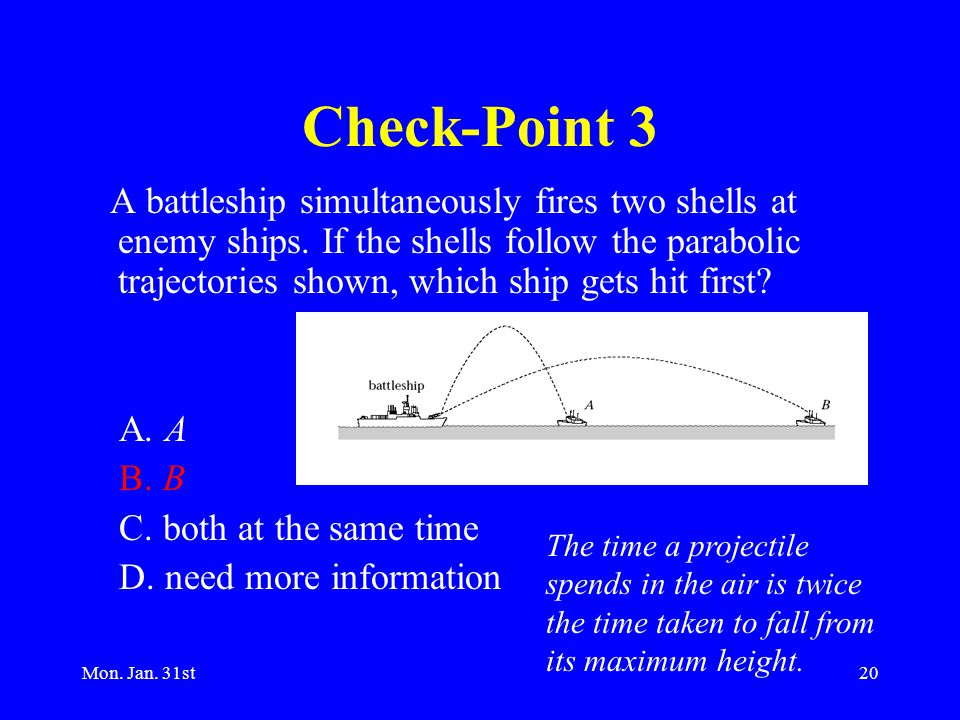 Mon. Jan. 31st20 Check-Point 3 A battleship simultaneously fires two shells at enemy ships.