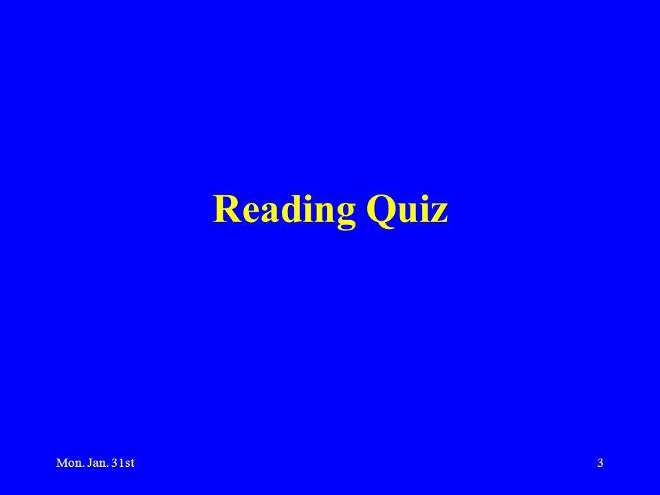 Mon. Jan. 31st3 Reading Quiz