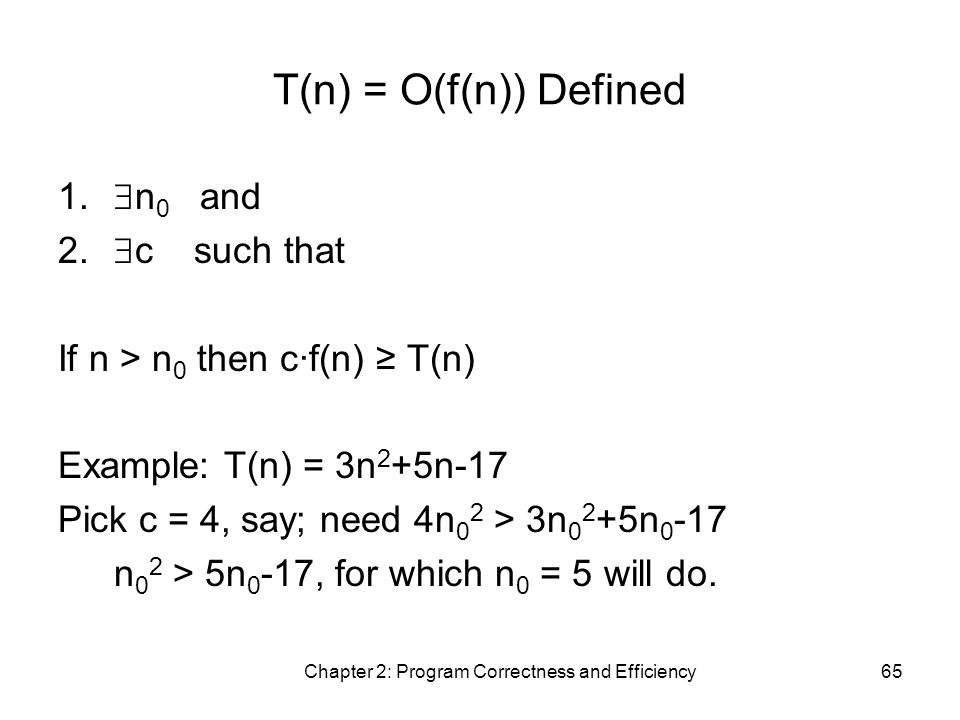 Chapter 2: Program Correctness and Efficiency65 T(n) = O(f(n)) Defined 1.