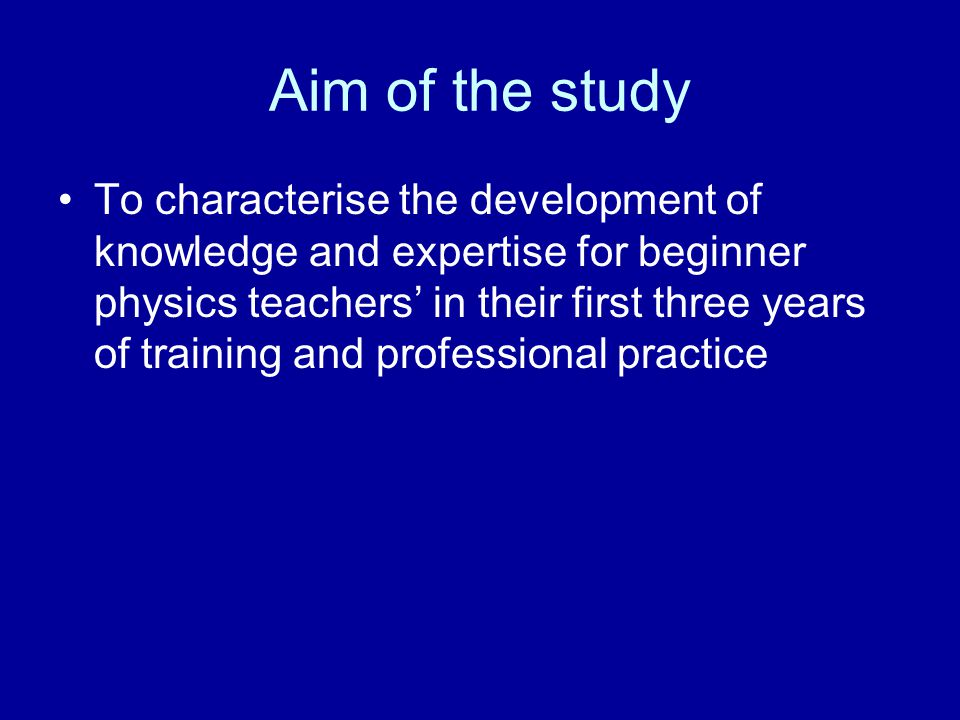 Aim of the study To characterise the development of knowledge and expertise for beginner physics teachers' in their first three years of training and