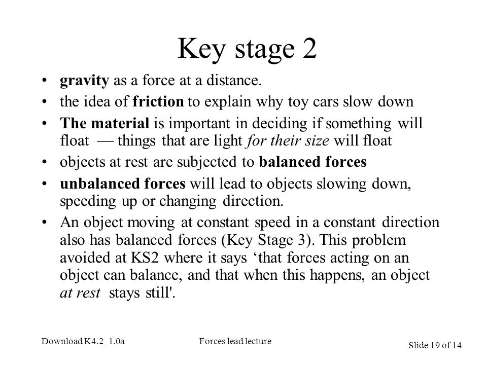 Slide 19 of 14 Download K4.2_1.0aForces lead lecture Key stage 2 gravity as a force at a distance.