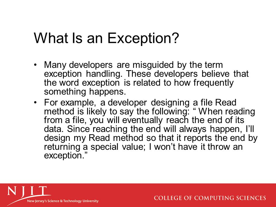 What Is an Exception. Many developers are misguided by the term exception handling.