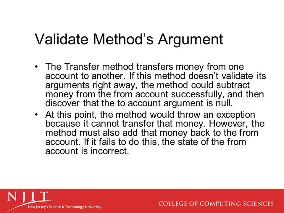 Validate Method's Argument The Transfer method transfers money from one account to another.