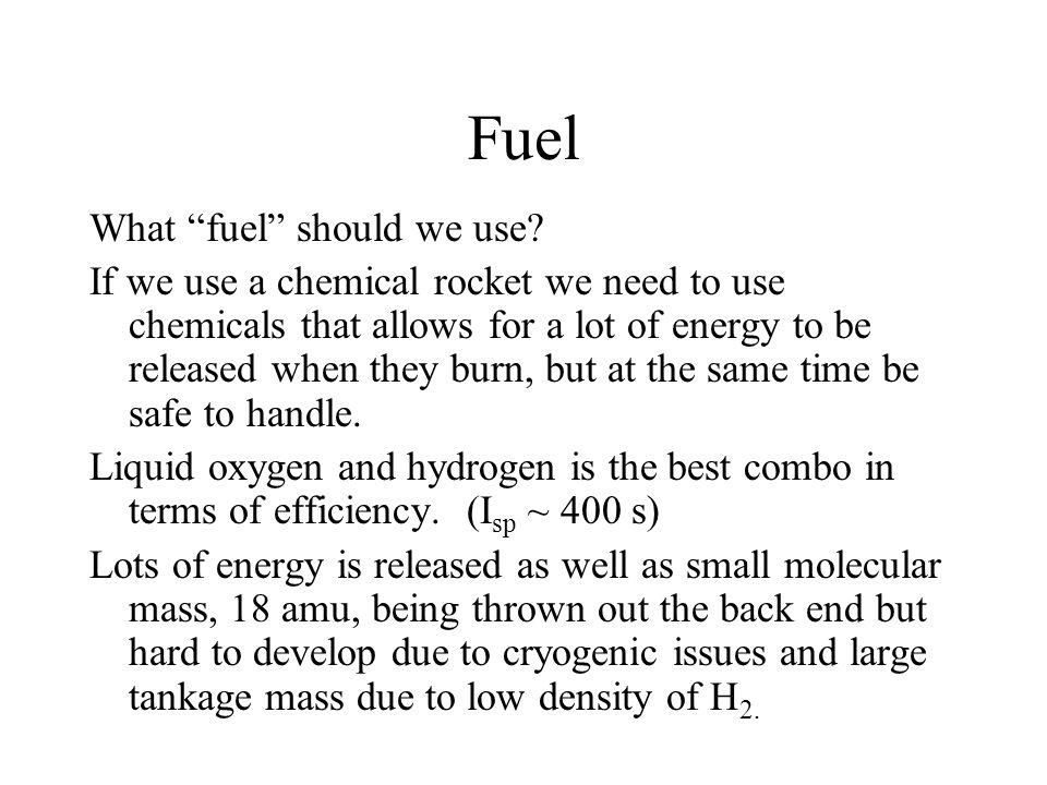 Fuel What fuel should we use.