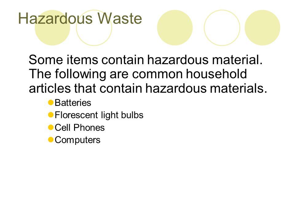 Hazardous Waste Some items contain hazardous material.
