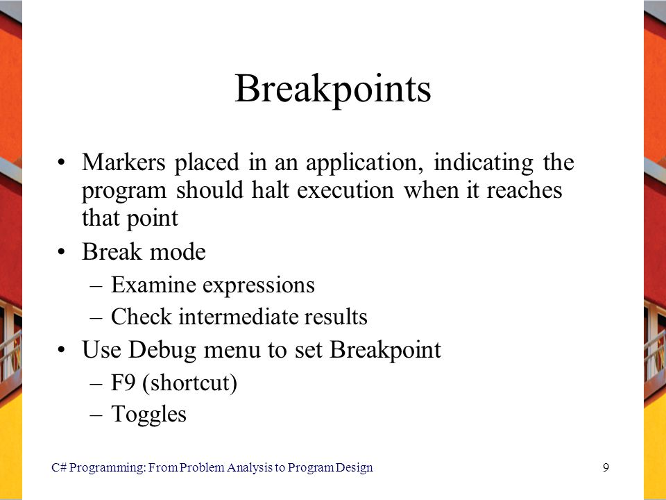 C# Programming: From Problem Analysis to Program Design30 What Caused These Exceptions to be Thrown.