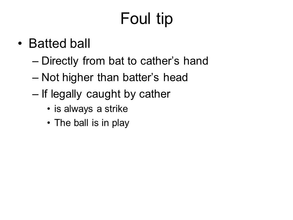 Runner is not out Defensive team does not appeal in time –Before next pitch –After fielders have left fair territiry –After umpires have left field Batter-runner touches 1st base, passes and directly returns Not give sufficient time to return to a base Started to advance before the pitcher receives the ball Leaves the base when fielder touches a fly ball Hit by a batted ball while in contact with a base Slides into a base and dislodges it Is taged out while fielder is using an illegal glove