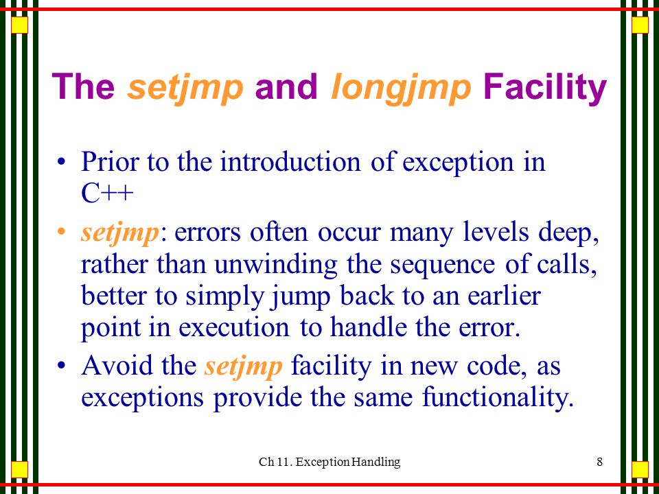 Ch 11. Exception Handling7 The Assertion Library # include // include assertion package...