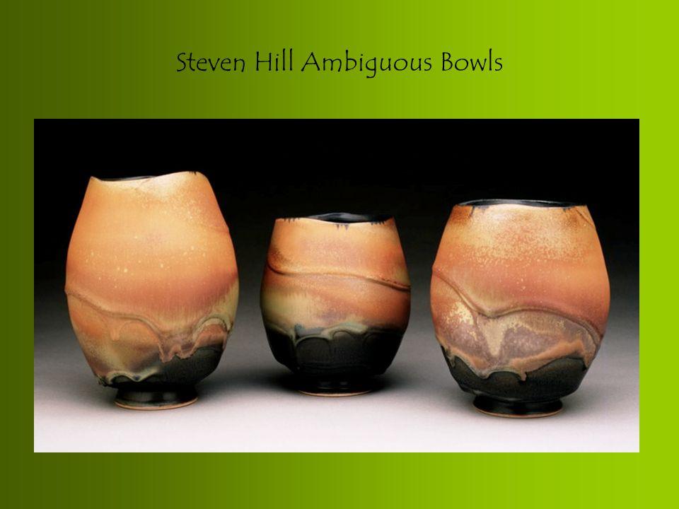 Steven Hill Ambiguous Bowls