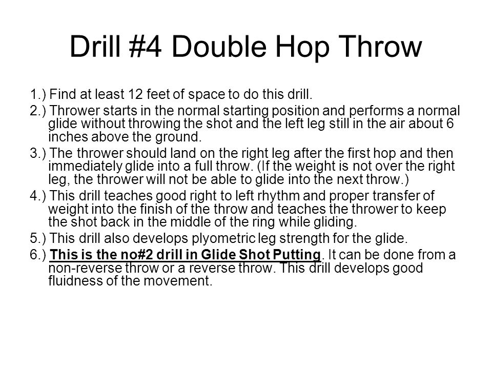 Drill #4 Double Hop Throw 1.) Find at least 12 feet of space to do this drill.