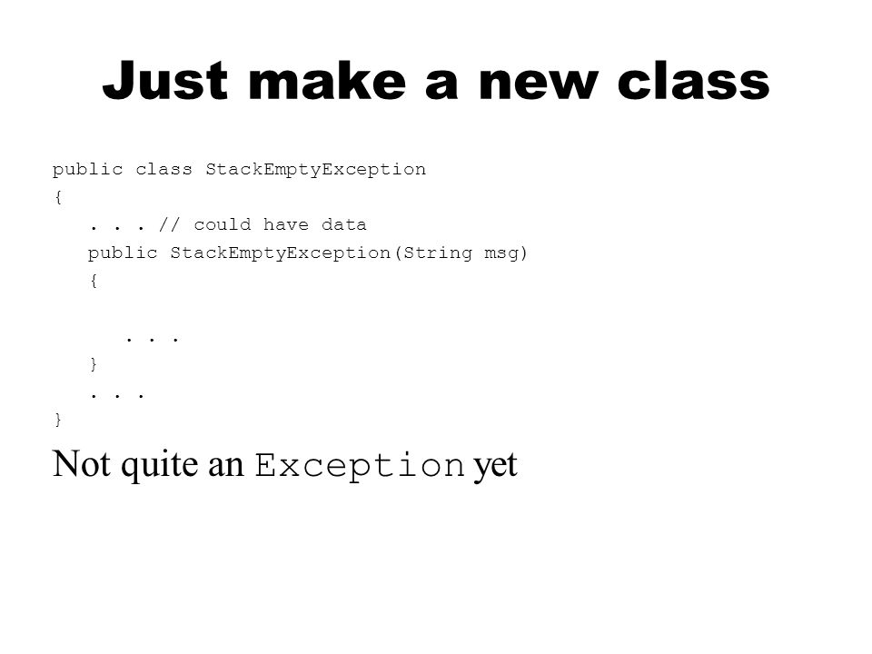 Just make a new class public class StackEmptyException {...