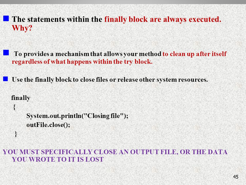 The statements within the finally block are always executed.