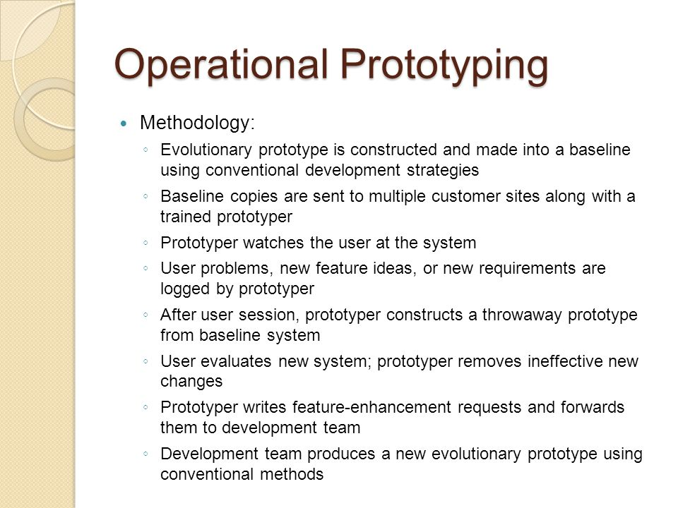 Evolutionary Systems Development Class of methodologies that attempt to formally implement Evolutionary Prototyping ◦ Ex.