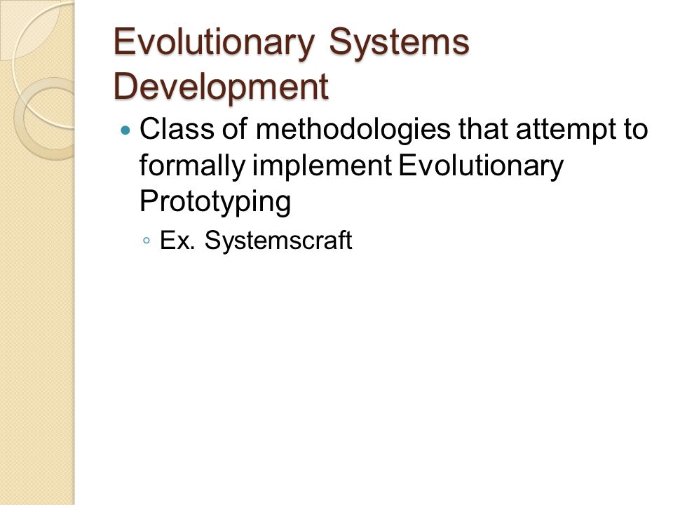 Evolutionary Rapid Development (ERD) Developed by the Software Productivity Consortium Composes software systems based on ◦ Reuse of components ◦ Use of software templates ◦ Architectural template Continuous evolution of system highlighted by evolvable architecture
