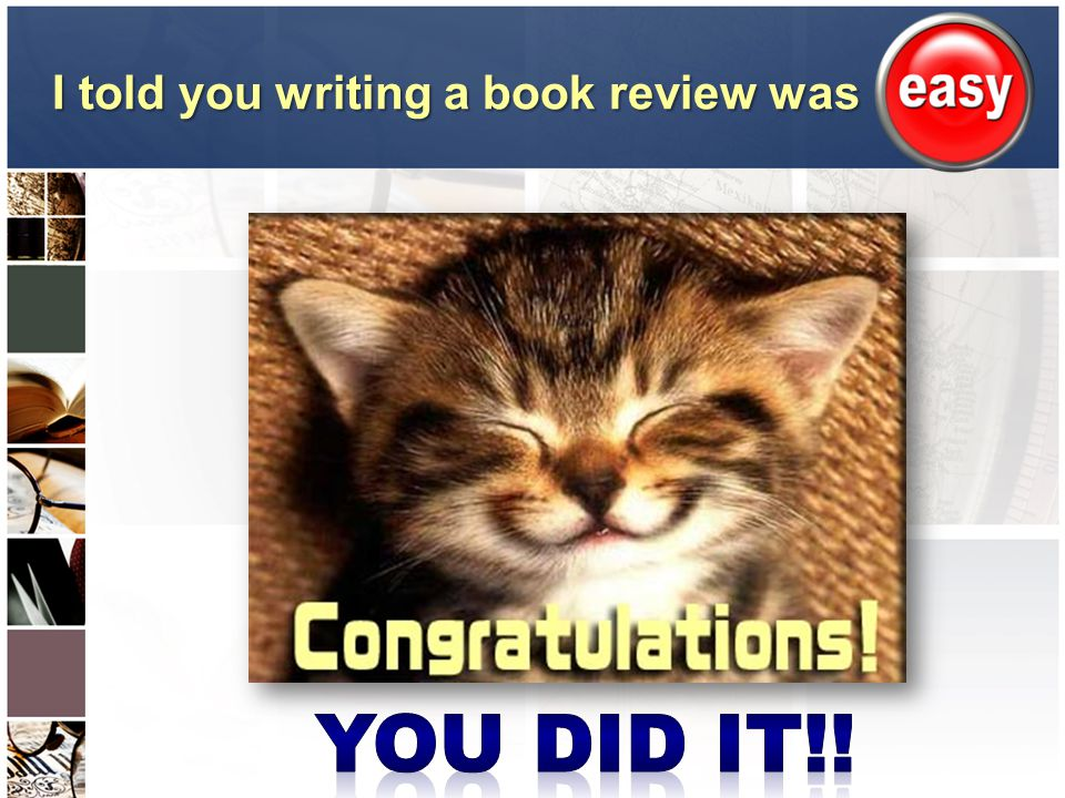 I told you writing a book review was I told you writing a book review was