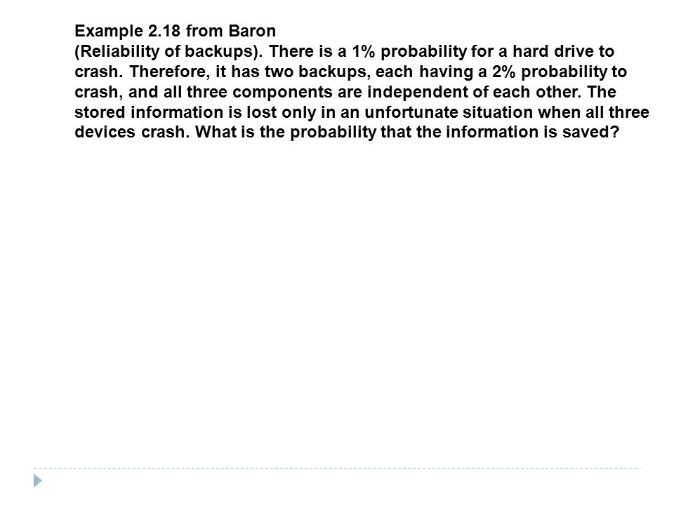 Example 2.18 from Baron (Reliability of backups).