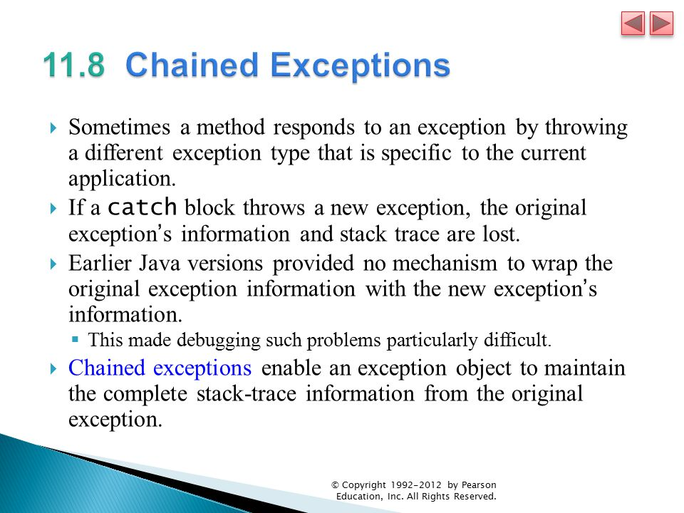  Sometimes a method responds to an exception by throwing a different exception type that is specific to the current application.