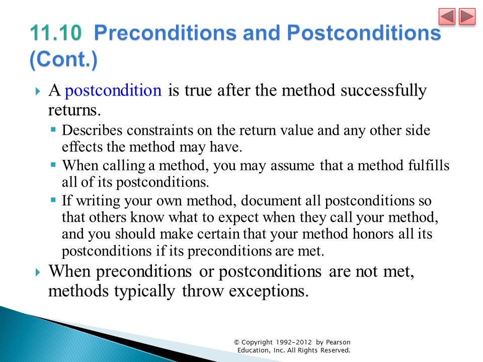  A postcondition is true after the method successfully returns.