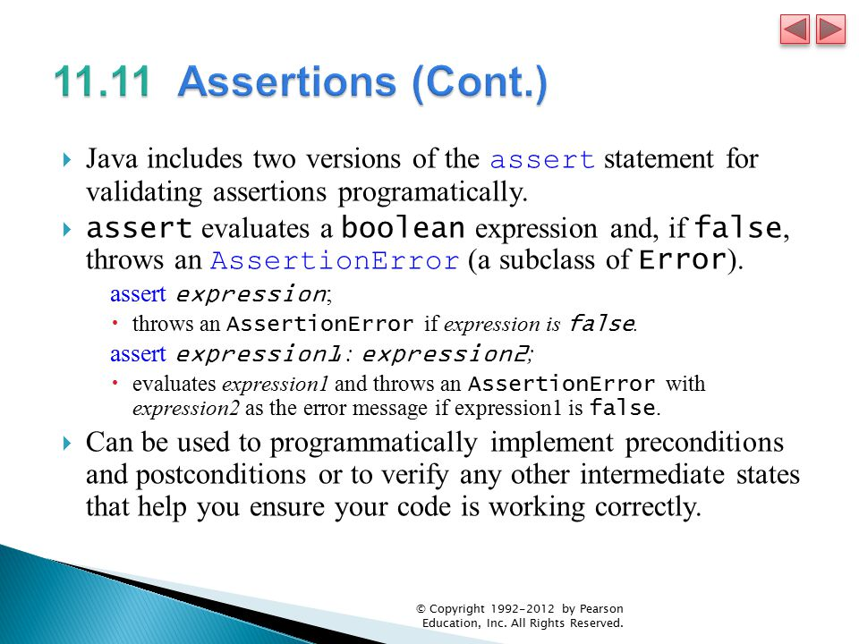  Java includes two versions of the assert statement for validating assertions programatically.