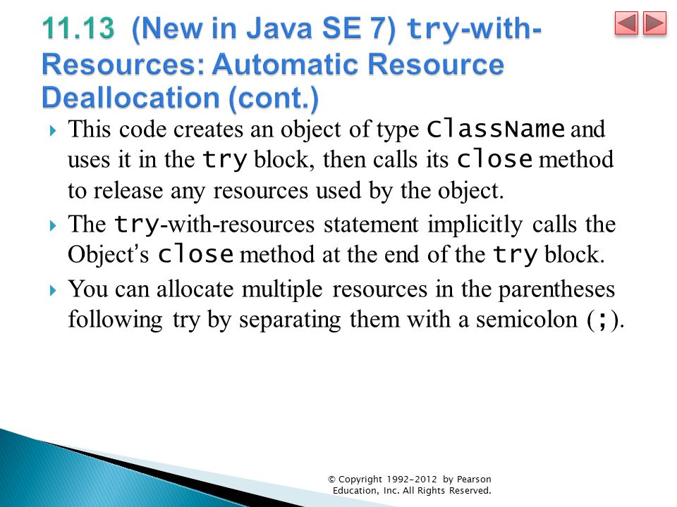  This code creates an object of type ClassName and uses it in the try block, then calls its close method to release any resources used by the object.
