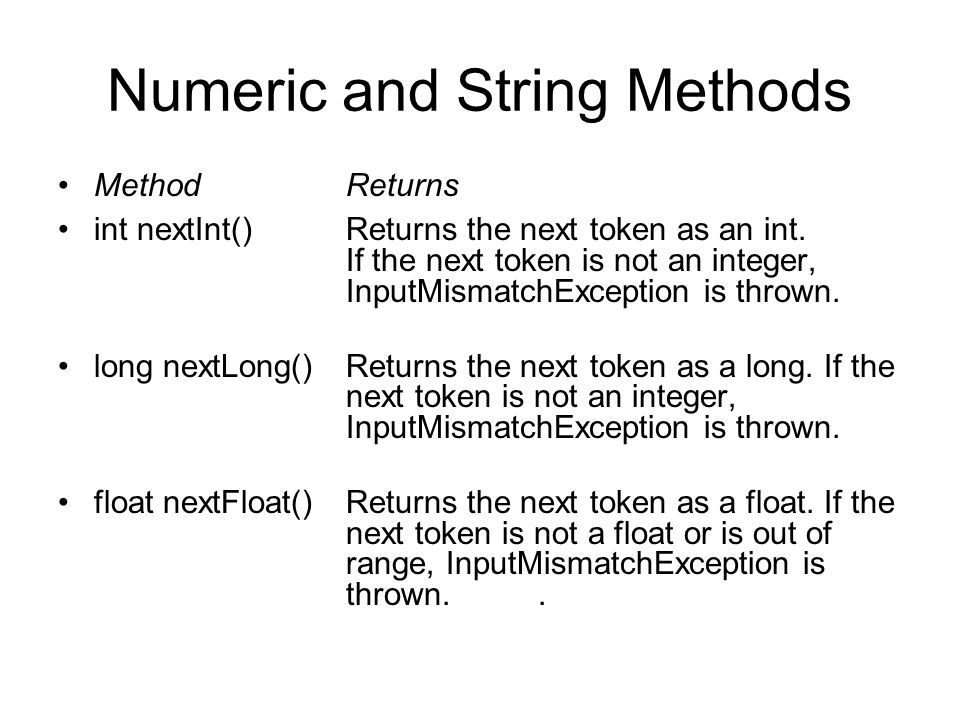 More Methods double nextDouble()Returns the next token as a long.