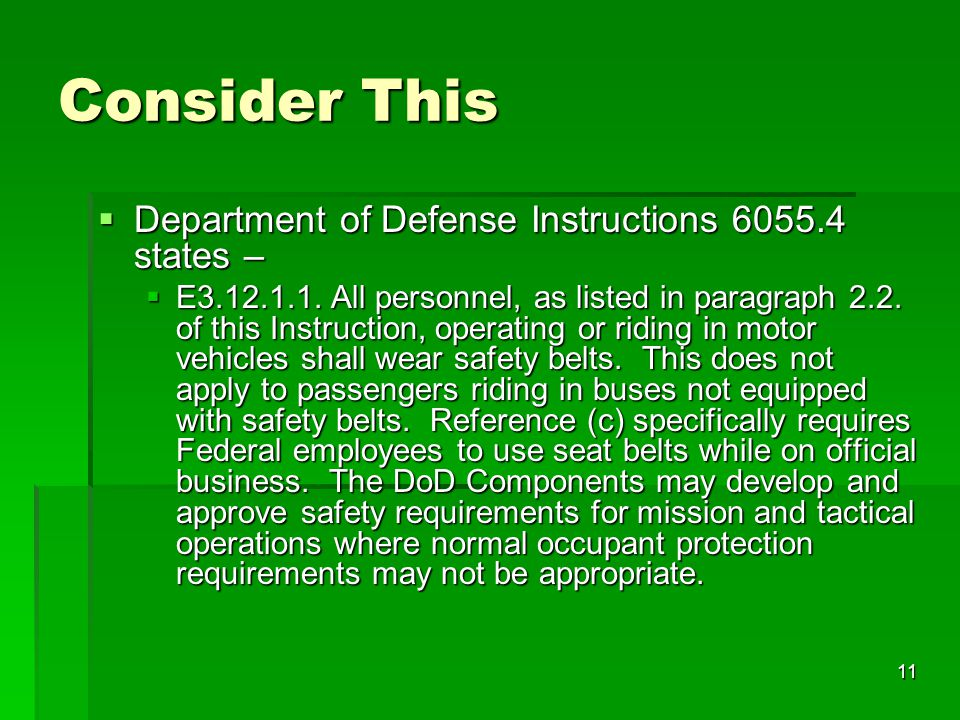 11 Consider This  Department of Defense Instructions 6055.4 states –  E3.12.1.1.