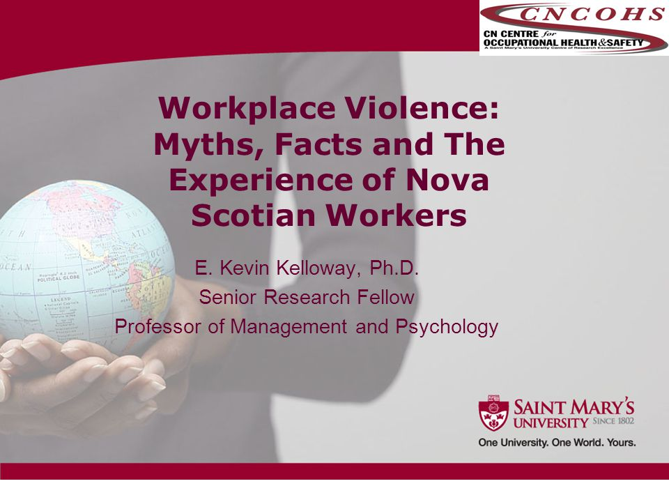 Workplace Violence: Myths, Facts and The Experience of Nova Scotian Workers E.