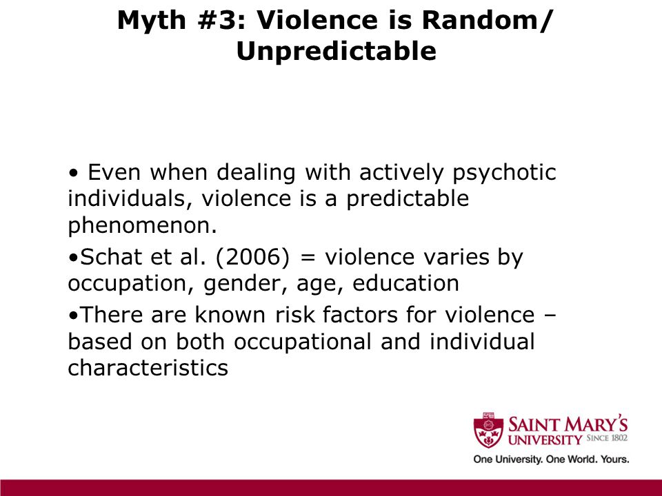 Even when dealing with actively psychotic individuals, violence is a predictable phenomenon.