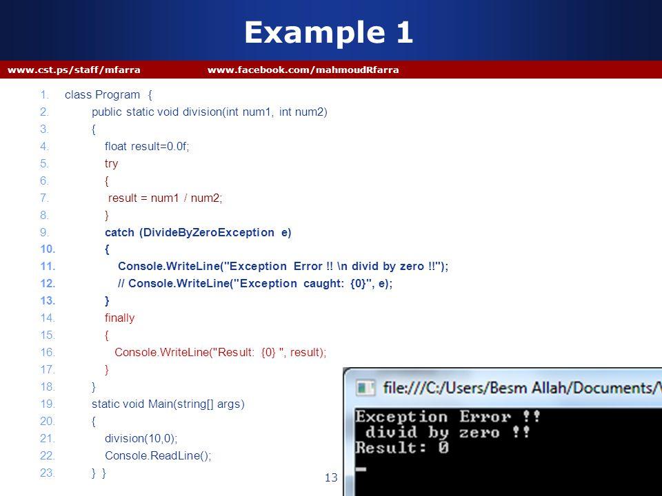 Example 1 1.class Program { 2. public static void division(int num1, int num2) 3.