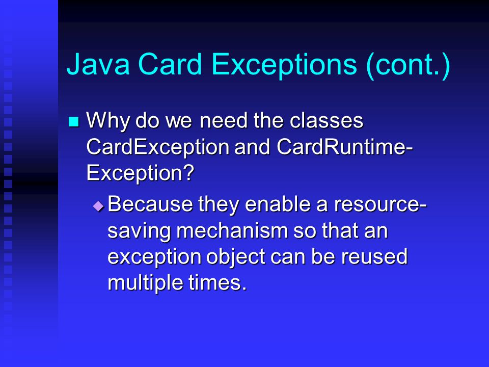 Why do we need the classes CardException and CardRuntime- Exception.