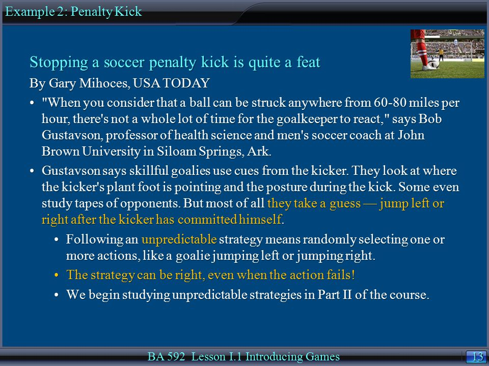 13 BA 592 Lesson I.1 Introducing Games Stopping a soccer penalty kick is quite a feat By Gary Mihoces, USA TODAY