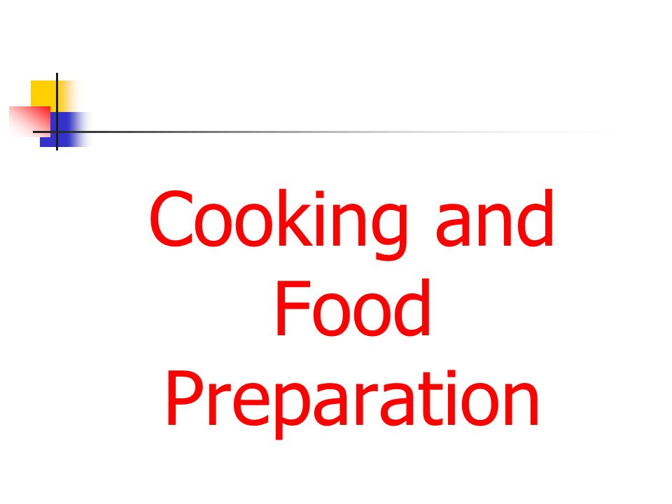 Cooking and Food Preparation