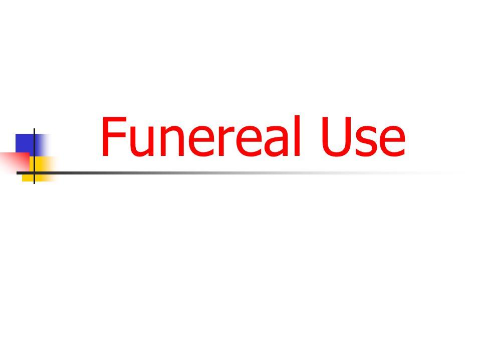 Funereal Use