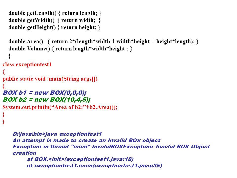 double getLength() { return length; } double getWidth() { return width; } double getHeight() { return height; } double Area() { return 2*(length*width