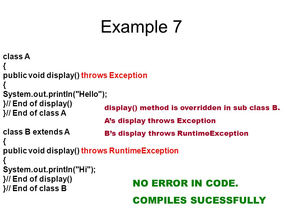 Example 7 class A { public void display() throws Exception { System.out.println(