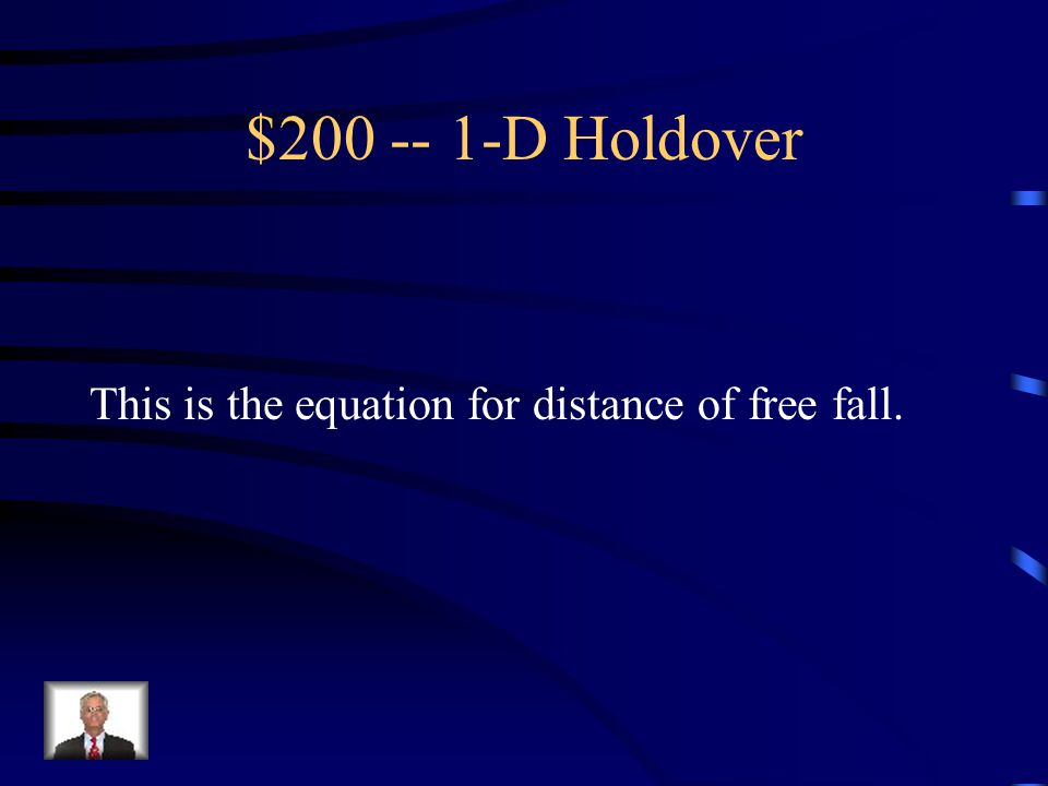 $100 Question: 1-D Holdover What is S avg = d/t