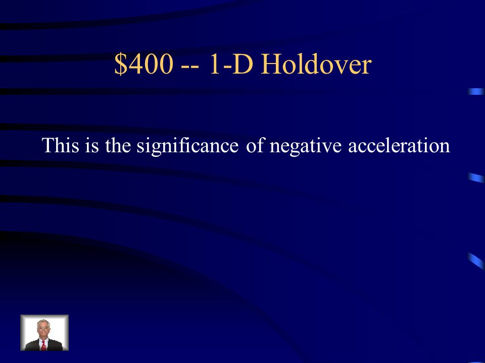$300 Question: 1-D Holdover What is a = Δv/ Δ t