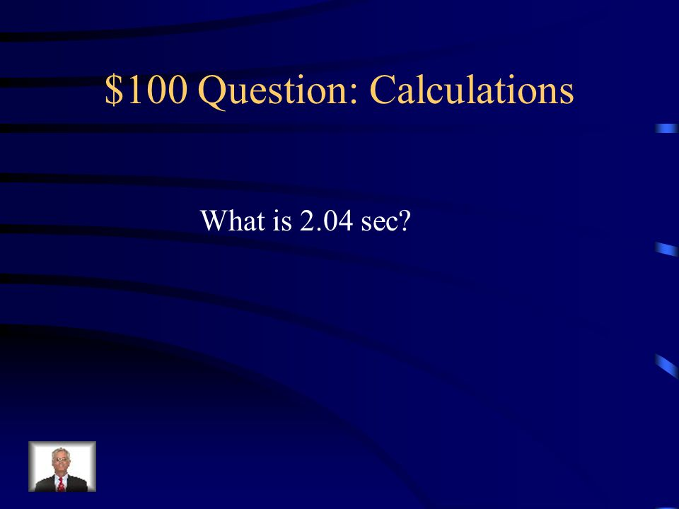 $100 -- Calculations If a ball is thrown upward with a speed of V 0Y = 20 m/s, this is how long it will take for It to reach its max height.