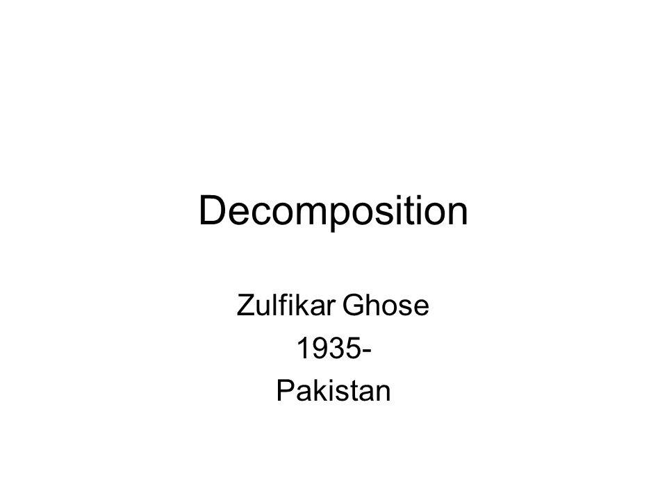 Decomposition Zulfikar Ghose 1935- Pakistan